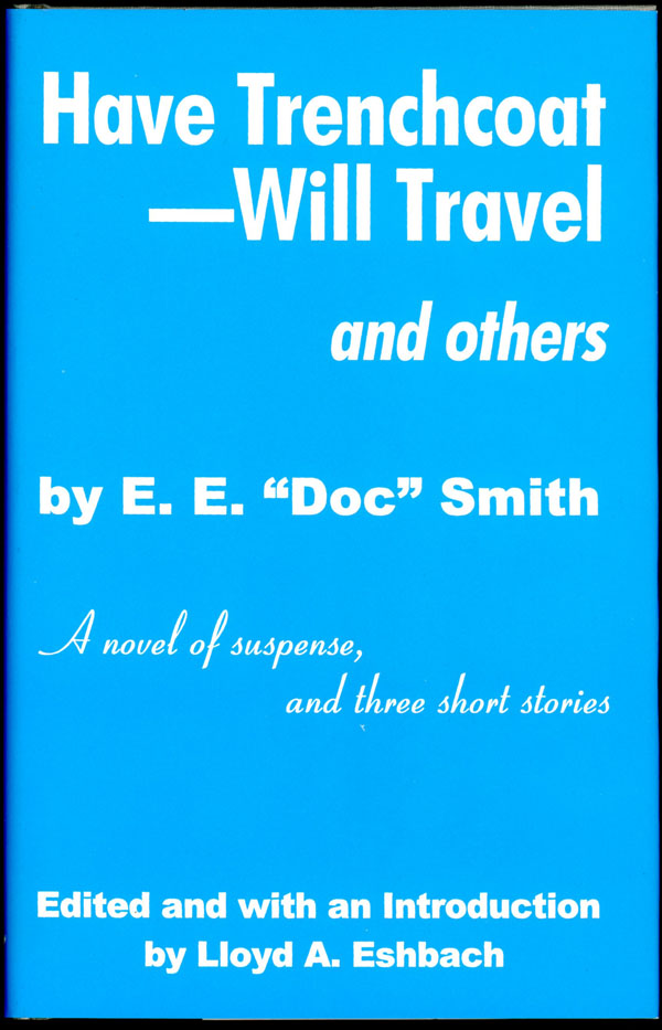 HAVE TRENCHCOAT-WILL TRAVEL: AND OTHERS. Edward E. Smith.
