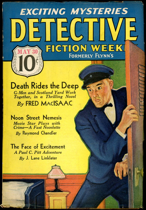DETECTIVE FICTION WEEKLY. Raymond Chandler, 1936 DETECTIVE FICTION WEEKLY. May 30, #4 Volume 102.