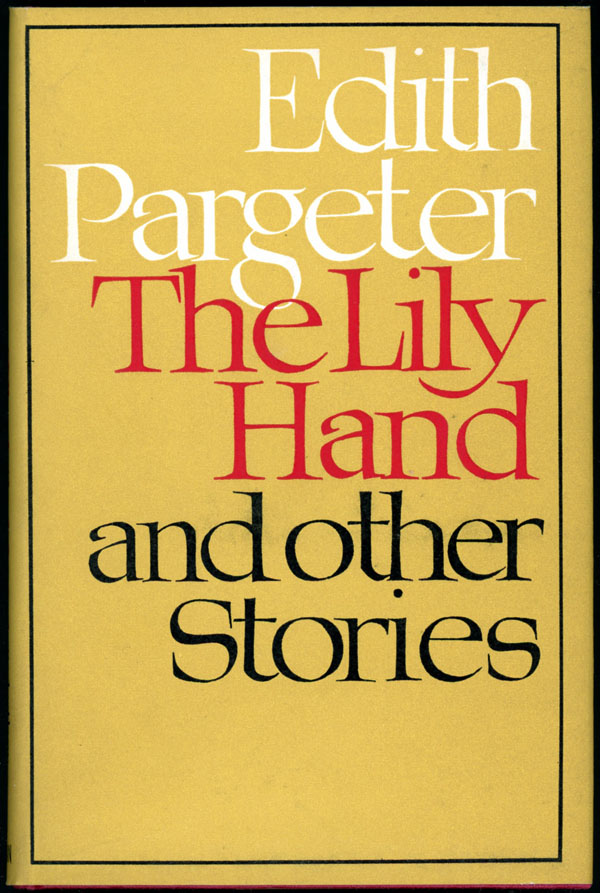 THE LILY HAND: AND OTHER STORIES. Edith Pargeter.