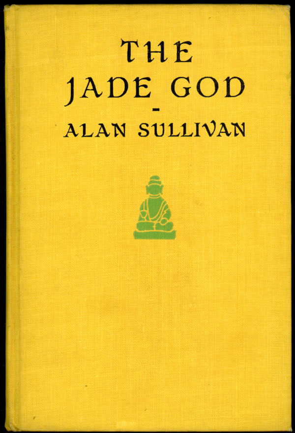 THE JADE GOD. Alan Sullivan, Edward.