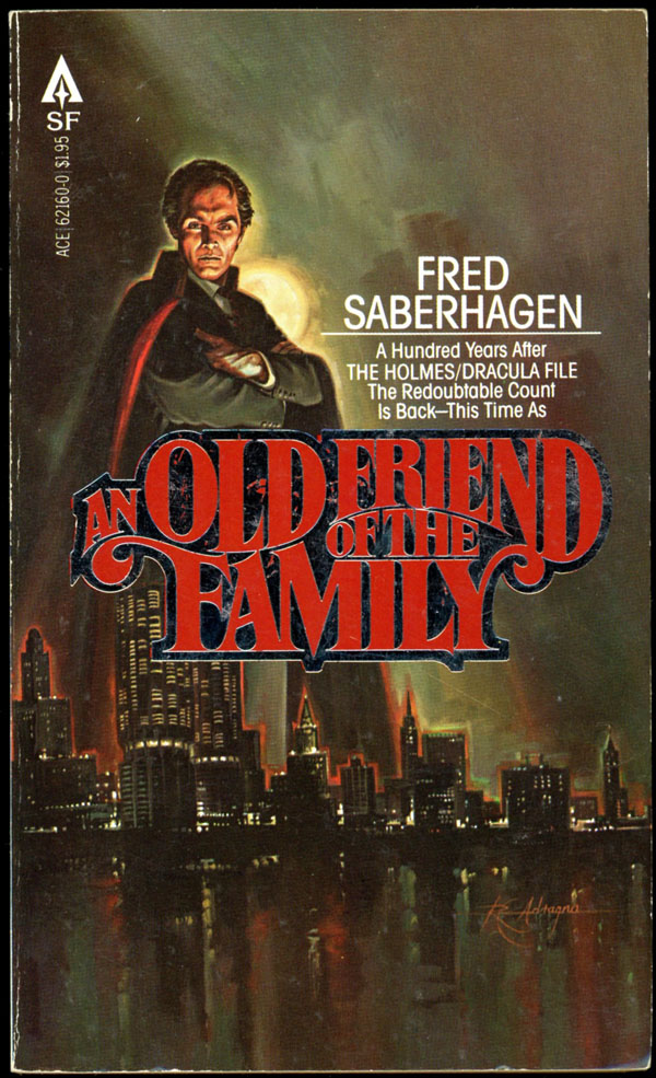 AN OLD FRIEND OF THE FAMILY. Fred Saberhagen.