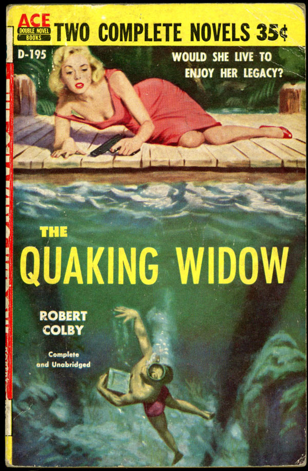 THE QUAKING WIDOW bound with THE DEEP END. Robert. Dudley Colby, Owen, Dudley Dean McGaughey.