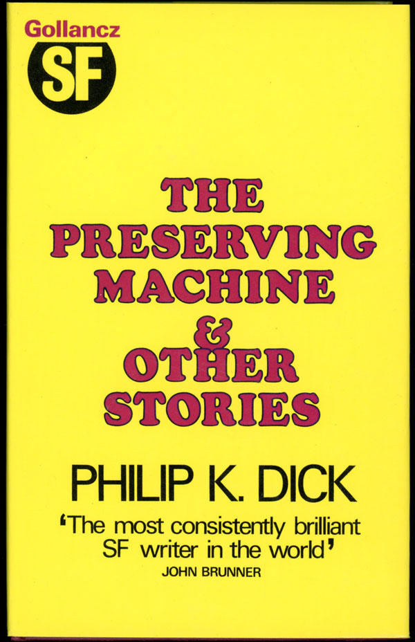 THE PRESERVING MACHINE AND OTHER STORIES. Philip Dick, indred.