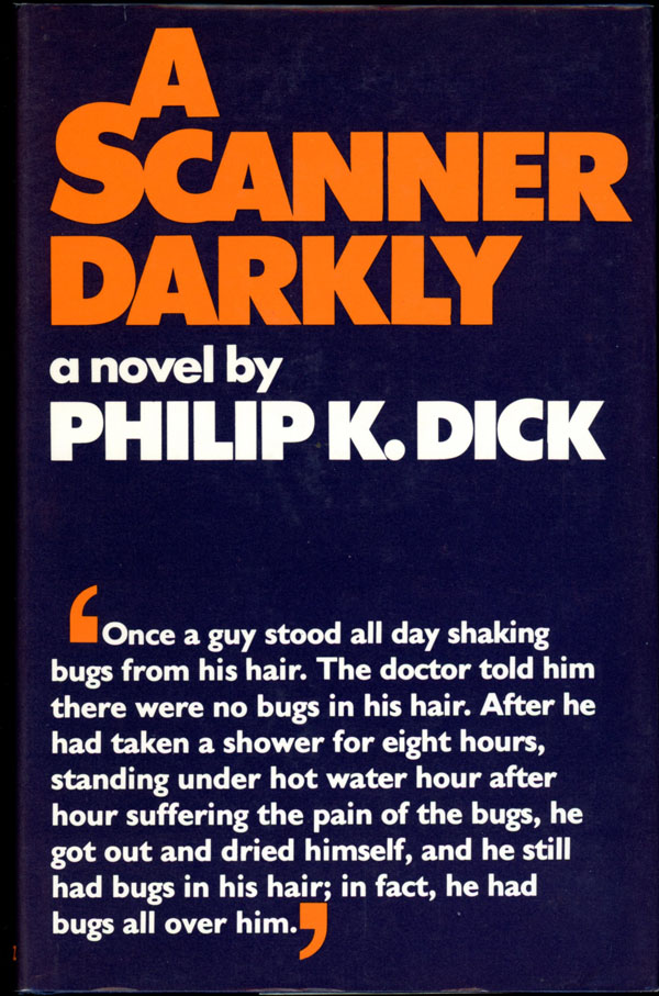 A SCANNER DARKLY. Philip Dick, indred.