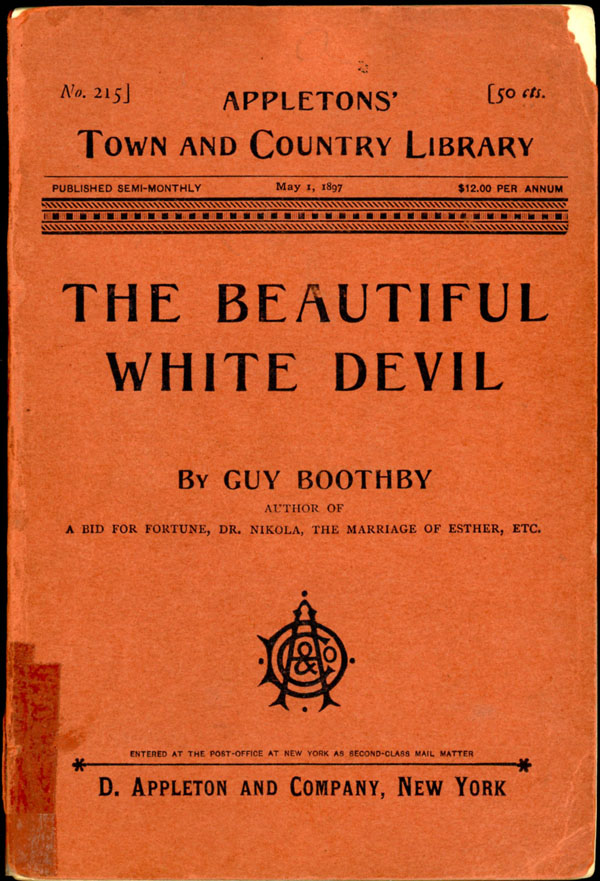 THE BEAUTIFUL WHITE DEVIL. Guy Boothby.