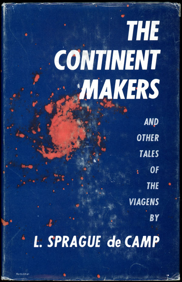 THE CONTINENT MAKERS AND OTHER TALES OF THE VIAGENS. Sprague De Camp, yon.