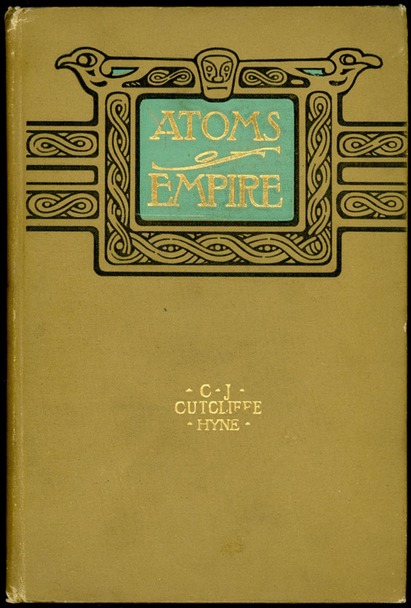 ATOMS OF EMPIRE. Cutcliffe Hyne, harles, ohn.