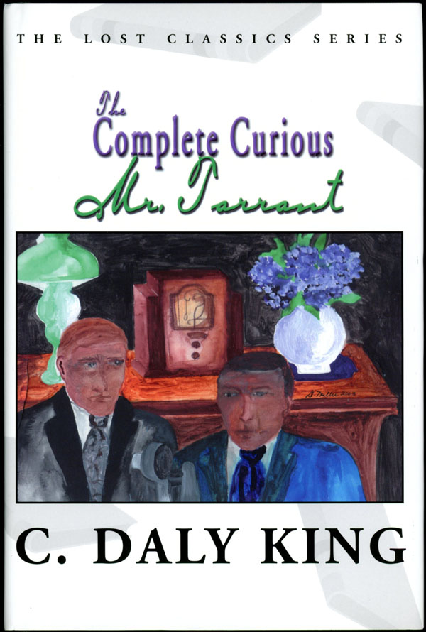 THE COMPLETE CURIOUS MR. TARRANT. Daly King, harles.