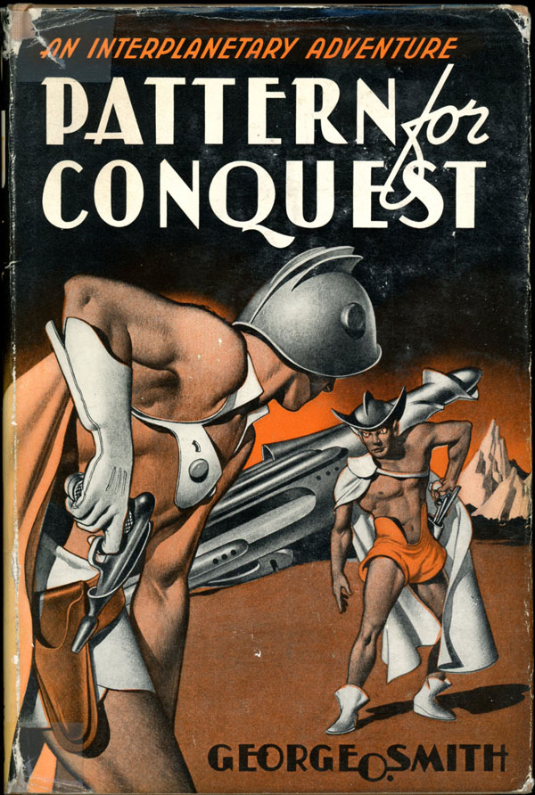 PATTERN FOR CONQUEST. George O. Smith.