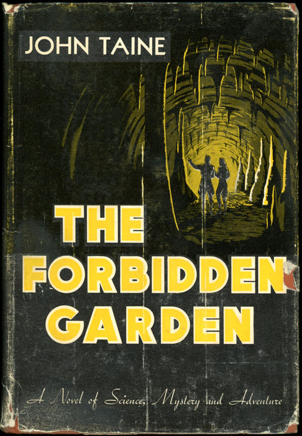 THE FORBIDDEN GARDEN. John Taine, Eric Temple Bell.