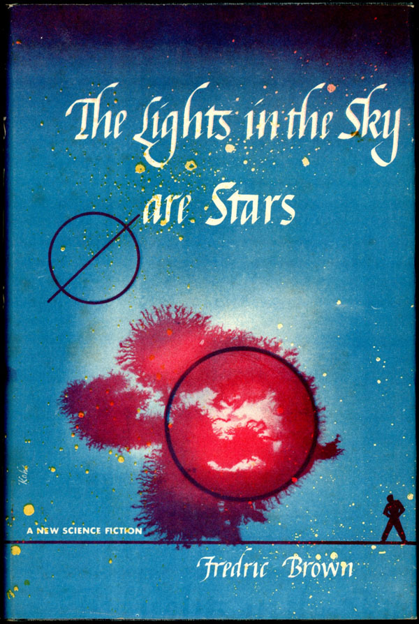 THE LIGHTS IN THE SKY ARE STARS. Fredric Brown.