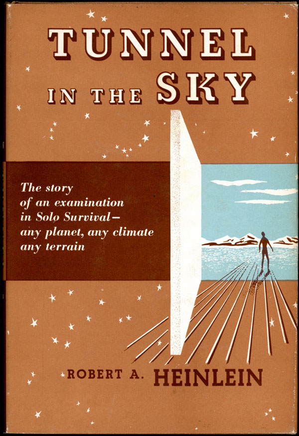 TUNNEL IN THE SKY. Robert A. Heinlein.