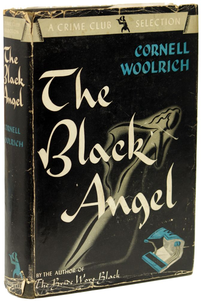 THE BLACK ANGEL. Cornell Woolrich.