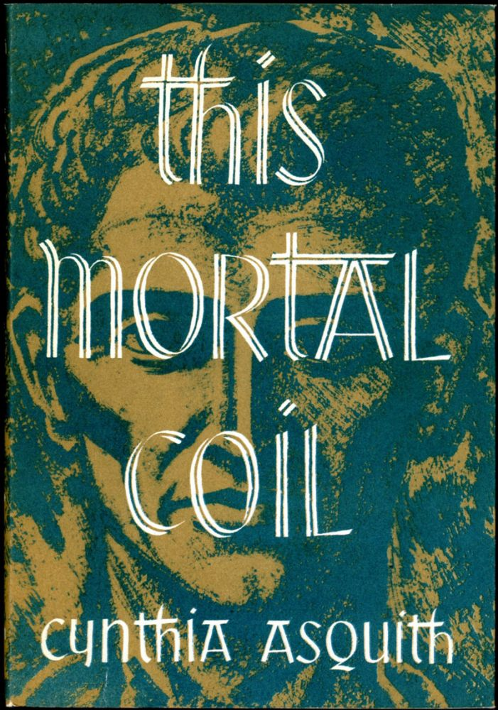THIS MORTAL COIL. Cynthia Asquith.
