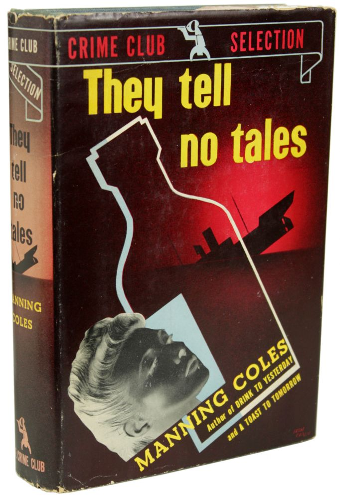 THEY TELL NO TALES. Manning Coles, Adelaide Frances Oke Manning, Cyril Henry Coles.