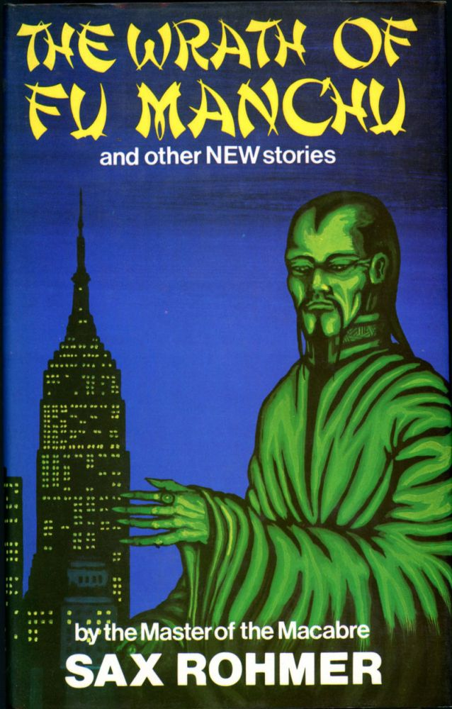 THE WRATH OF FU MANCHU AND OTHER STORIES. Sax Rohmer, Arthur S. Ward.