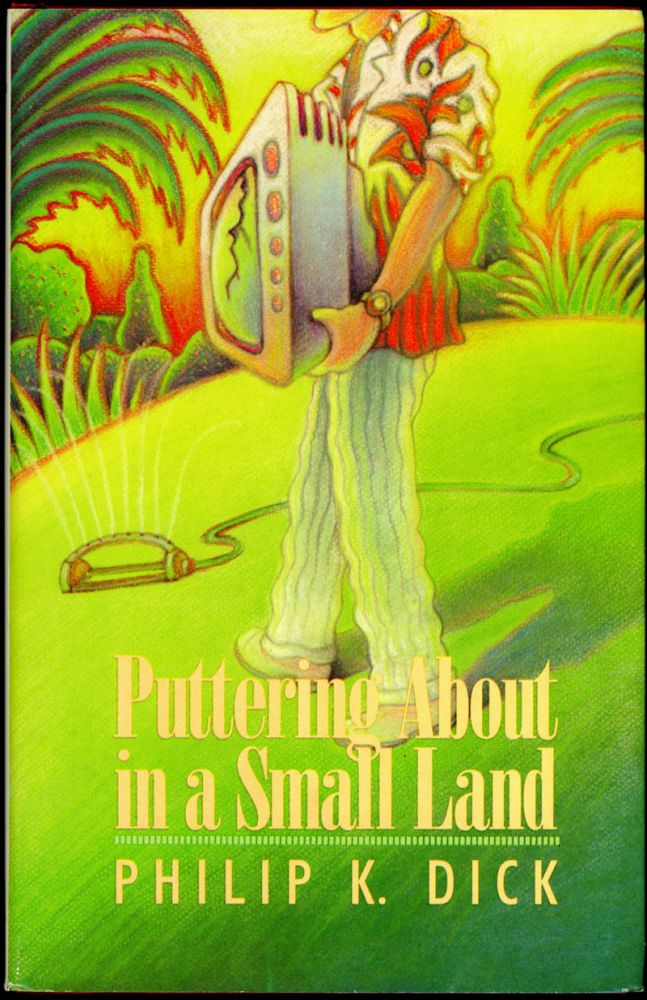 PUTTERING ABOUT IN A SMALL LAND. Philip Dick.