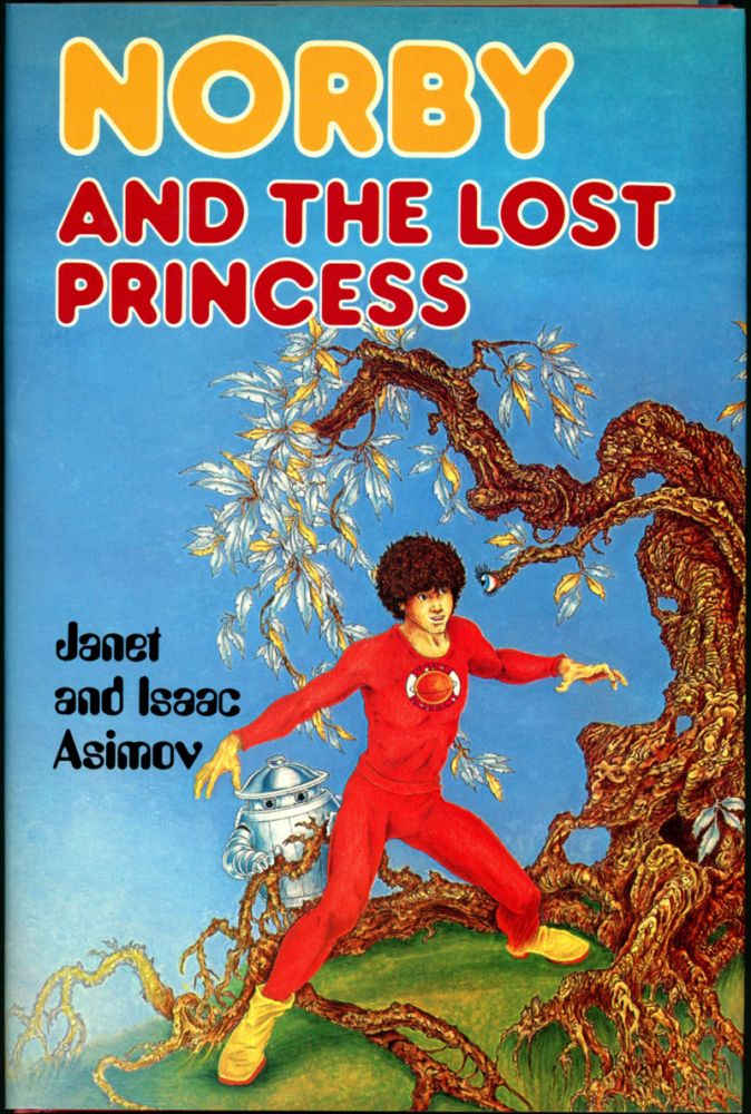 NORBY AND THE LOST PRINCESS. Isaac Asimov, Janet Asimov.