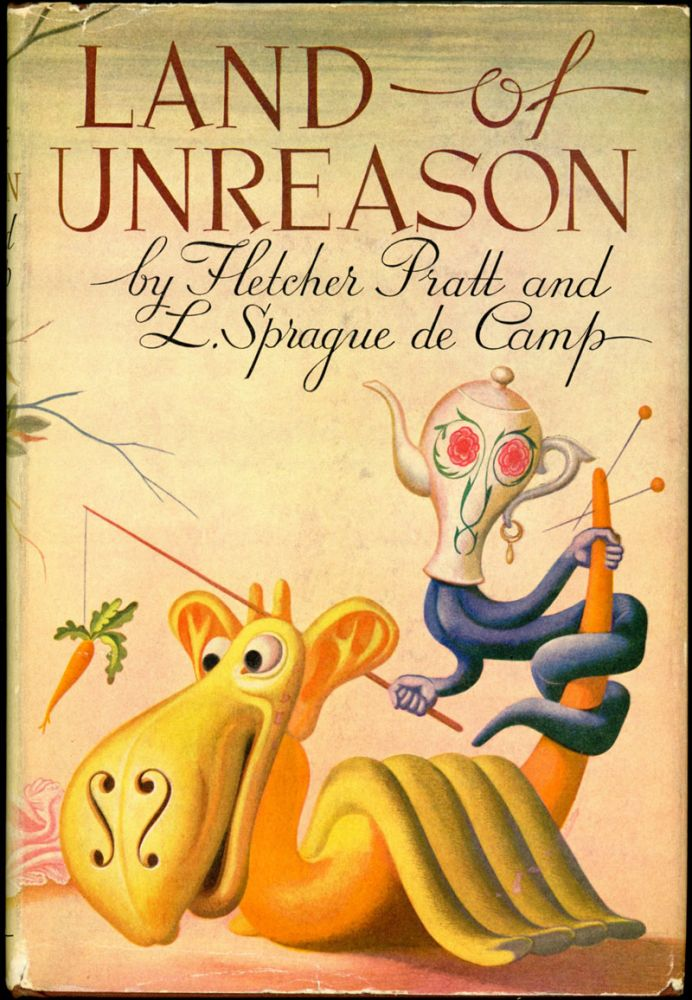 LAND OF UNREASON. Fletcher Pratt, Sprague De Camp, yon.