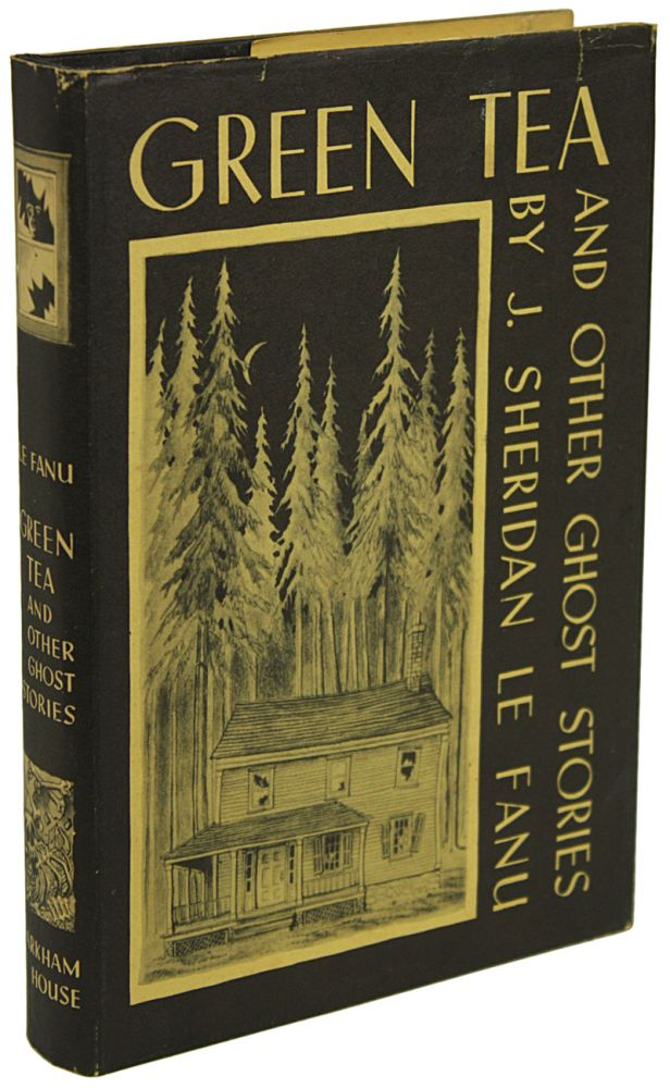 GREEN TEA AND OTHER GHOST STORIES. Joseph Sheridan Le Fanu.