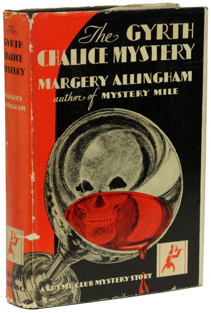 THE GYRTH CHALICE MYSTERY: AN ALBERT CAMPION DETECTIVE STORY. Margery Allingham.