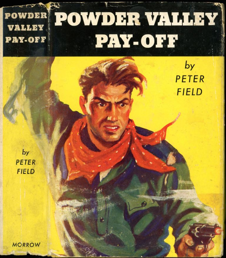 POWDER VALLEY PAY-OFF. Peter Field, here house pseudonym, Davis Dresser.