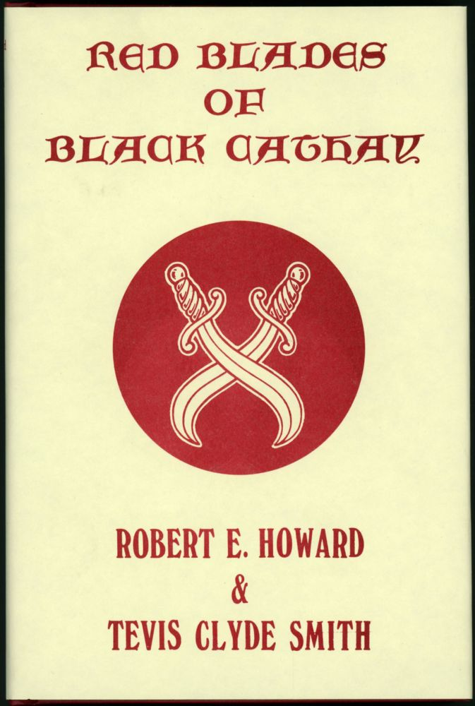 RED BLADES OF BLACK CATHAY. Robert E. Howard, Tevis Clyde Smith.