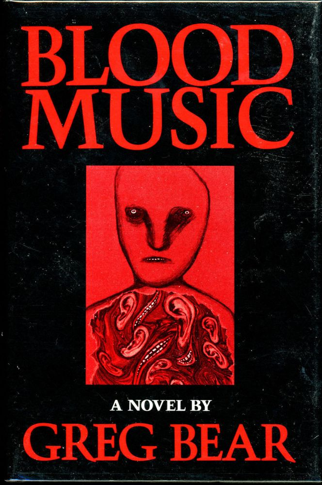 BLOOD MUSIC. Greg Bear.