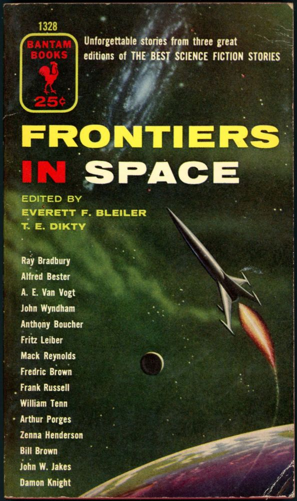FRONTIERS IN SPACE: SELECTIONS FROM THE BEST SCIENCE FICTION STORIES. Everett F. Bleiler, T E. Dikty.