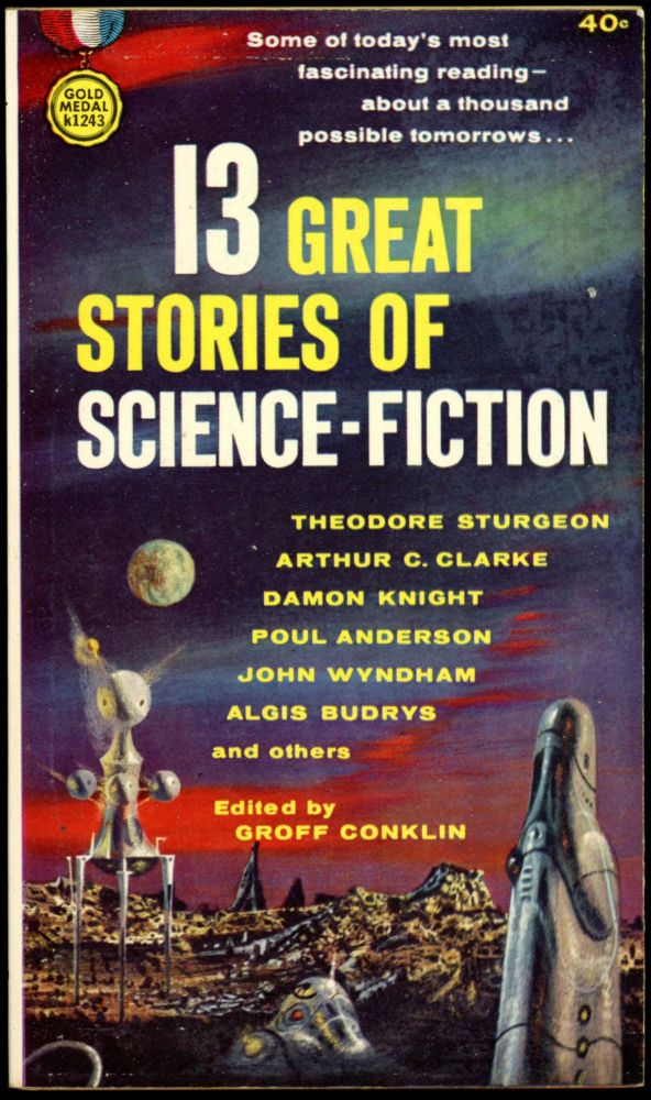 13 GREAT STORIES OF SCIENCE FICTION. Groff Conklin.