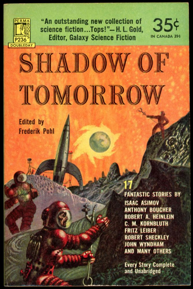 SHADOW OF TOMORROW: 17 GREAT SCIENCE FICTION STORIES. Frederik Pohl.