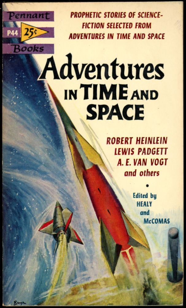 ADVENTURES IN TIME AND SPACE. Raymond J. Healy, J. Francis McComas.