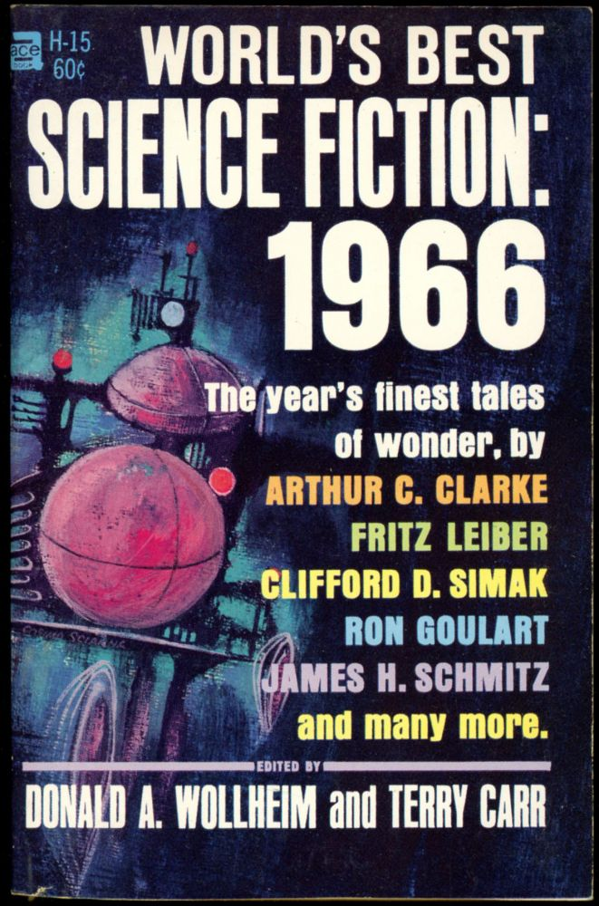 WORLD'S BEST SCIENCE FICTION: 1966. Donald A. Wollheim, Terry Carr.