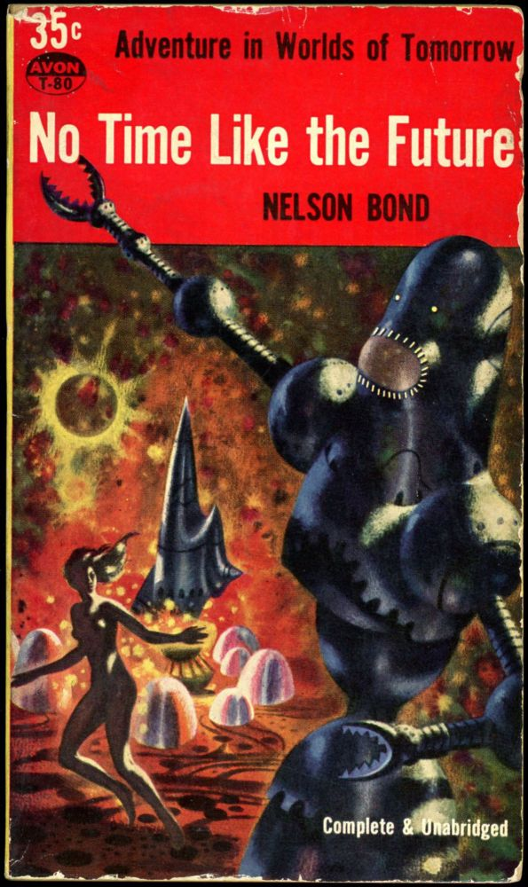 NO TIME LIKE THE FUTURE. Nelson Bond.
