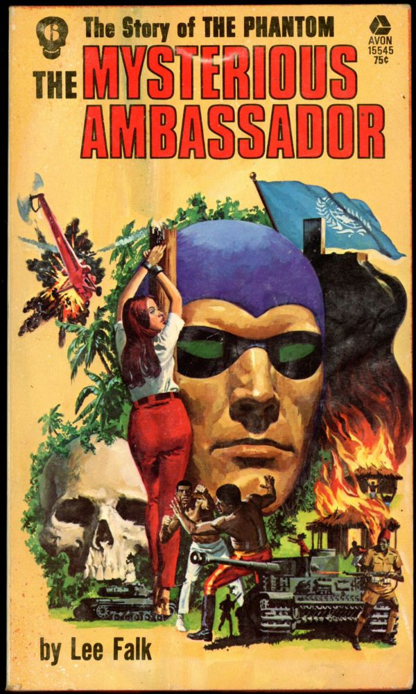 THE STORY OF PHANTOM: THE MYSTERIOUS AMBASSADOR. Lee Falk.