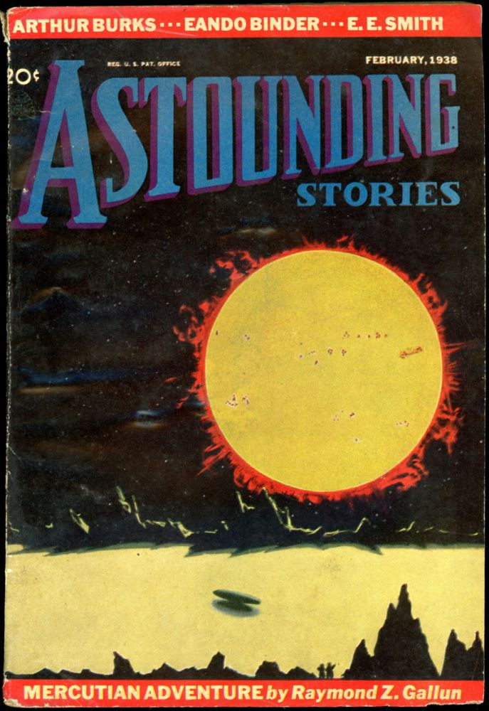 ASTOUNDING STORIES. ASTOUNDING STORIES. February 1938. . John W. Campbell Jr, No. 6 Volume 20.