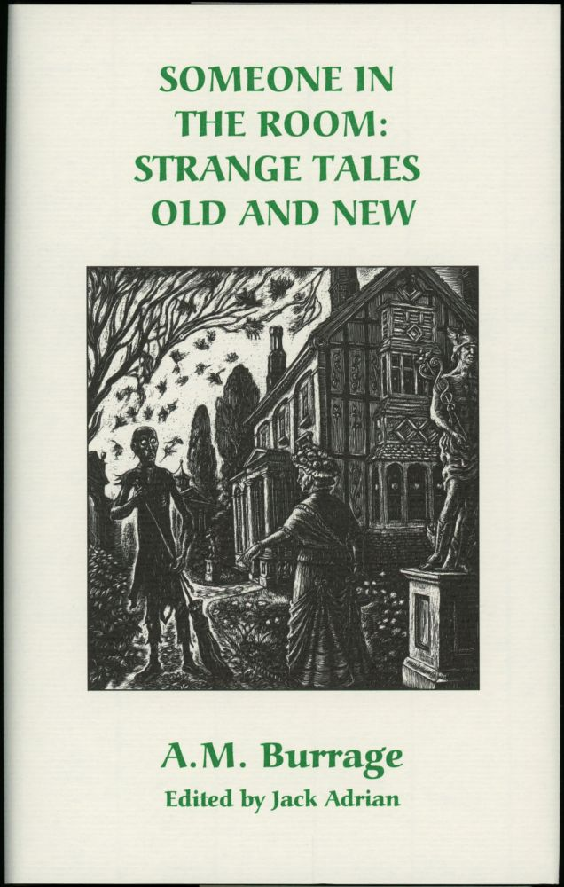 SOMEONE IN THE ROOM: STRANGE TALES OLD AND NEW. Introduction by Jack Adrian. Burrage.