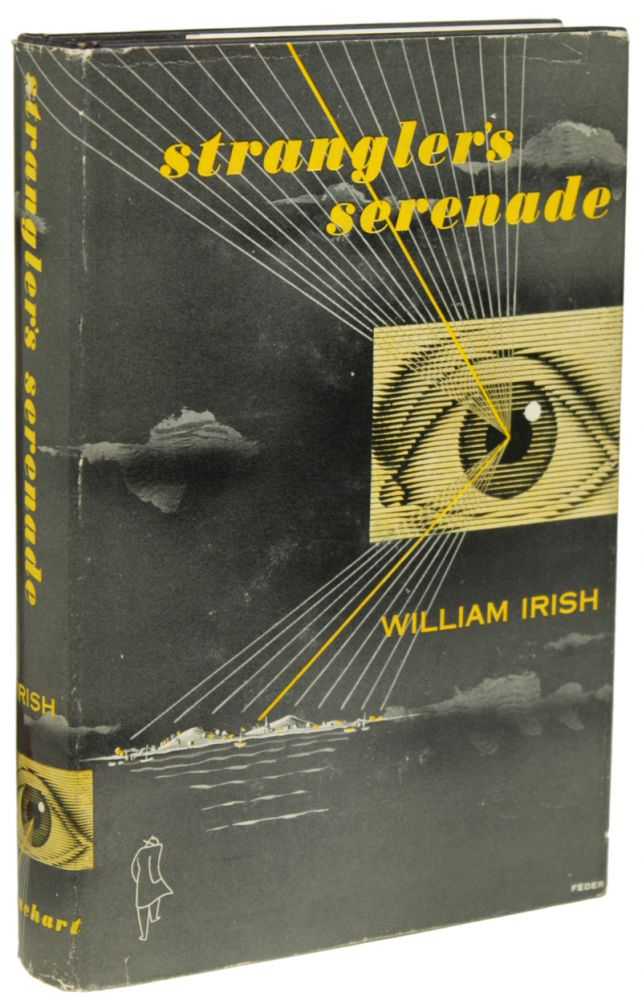 "STRANGLER'S SERENADE. Cornell Woolrich, ""William Irish"""