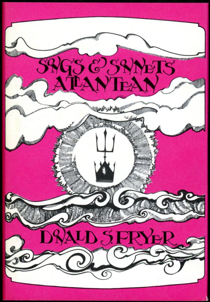 SONGS AND SONNETS ATLANTEAN. Donald S. Fryer.