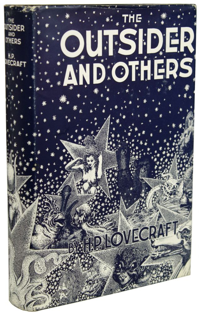 THE OUTSIDER AND OTHERS ... Collected by August Derleth and Donald Wandrei. Howard Phillips Lovecraft.