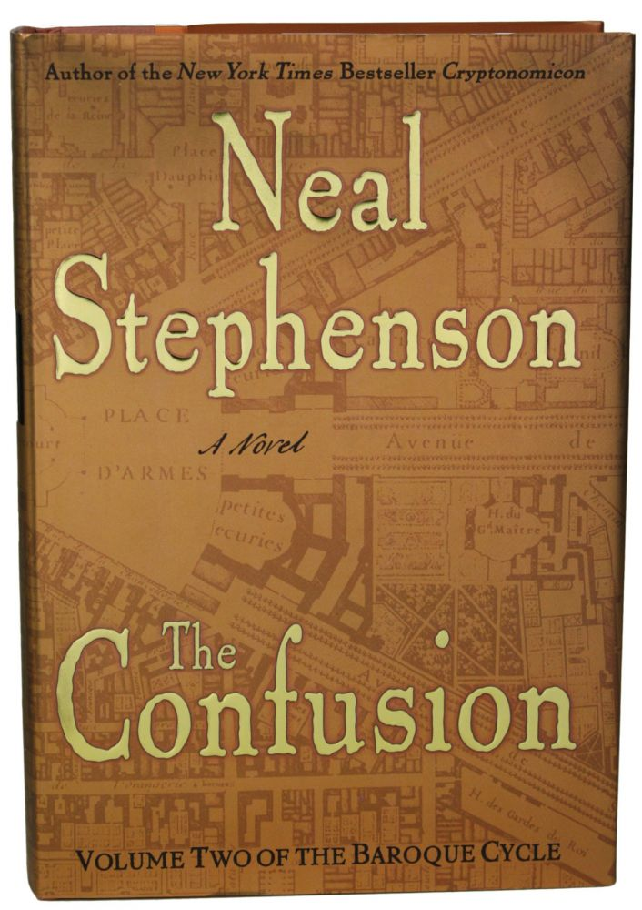 THE CONFUSION: VOL. II OF THE BAROQUE CYCLE. Neal Stephenson.