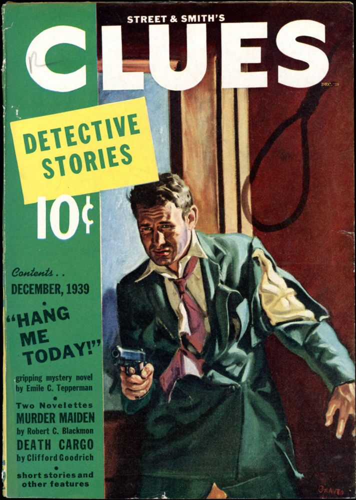 CLUES DETECTIVE STORIES. CLUES DETECTIVE STORIES. December 1939, Volume 43 No. 1, John Nanovic.