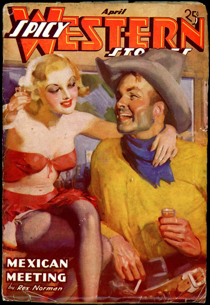 SPICY WESTERN STORIES. SPICY WESTERN STORIES. April 1937, No. 6 Volume 1.