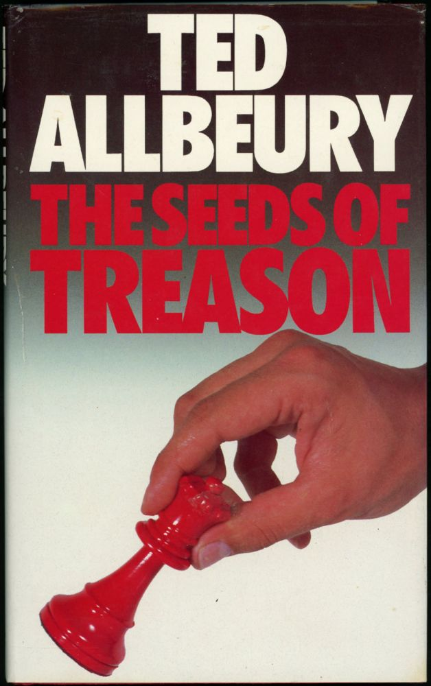 THE SEEDS OF TREASON. Ted Allbeury.