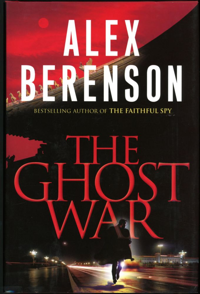 THE GHOST WAR. Alex Berenson.