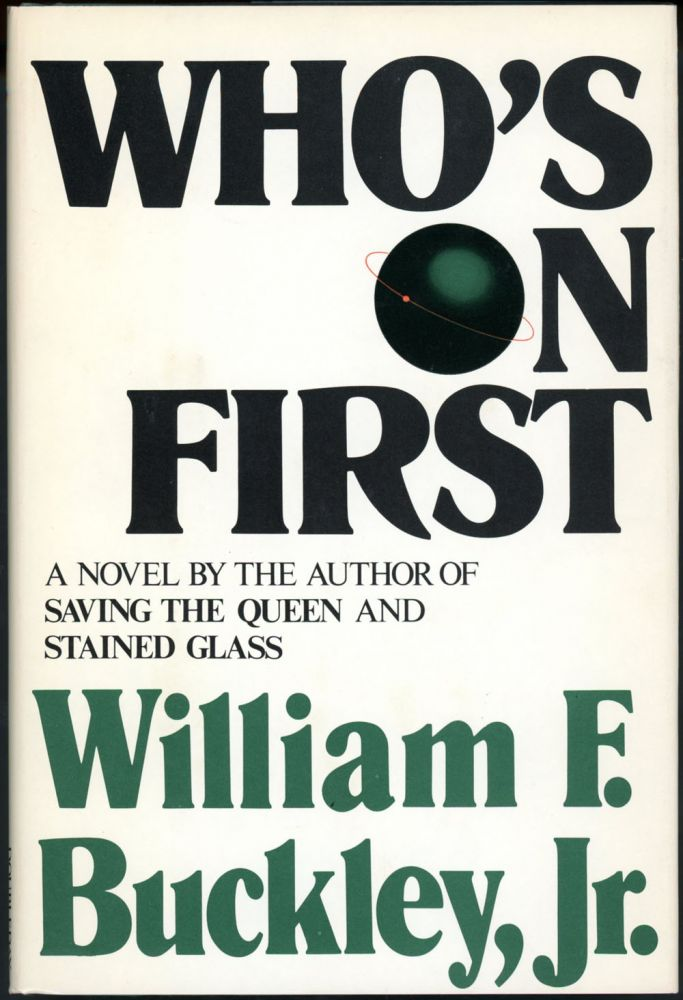 WHO'S ON FIRST. Jr. William F. Buckley.