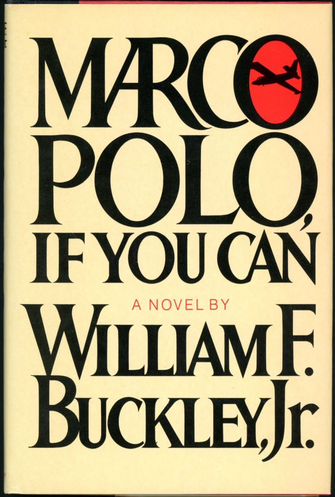 MARCO POLO, IF YOU CAN. Jr. William F. Buckley.