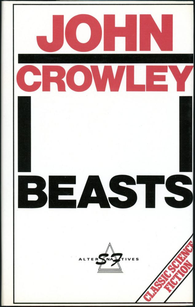 BEASTS. John Crowley.
