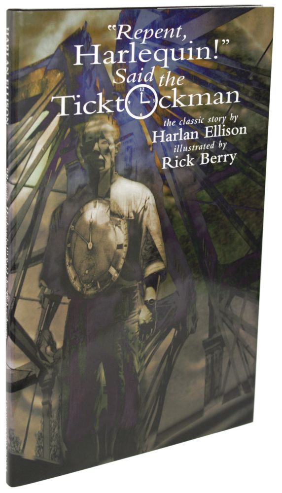 """REPENT HARLEQUIN!"" SAID THE TICKTOCKMAN. Harlan Ellison."