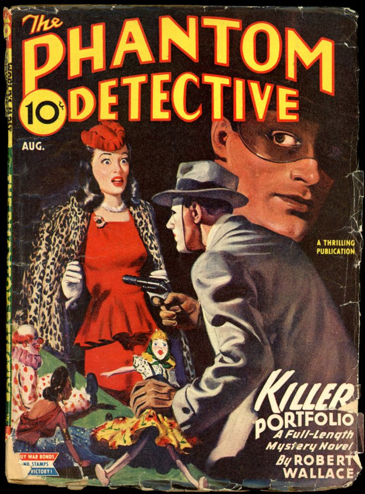THE PHANTOM DETECTIVE. 1945 THE PHANTOM DETECTIVE. August, # 1 Volume 46.